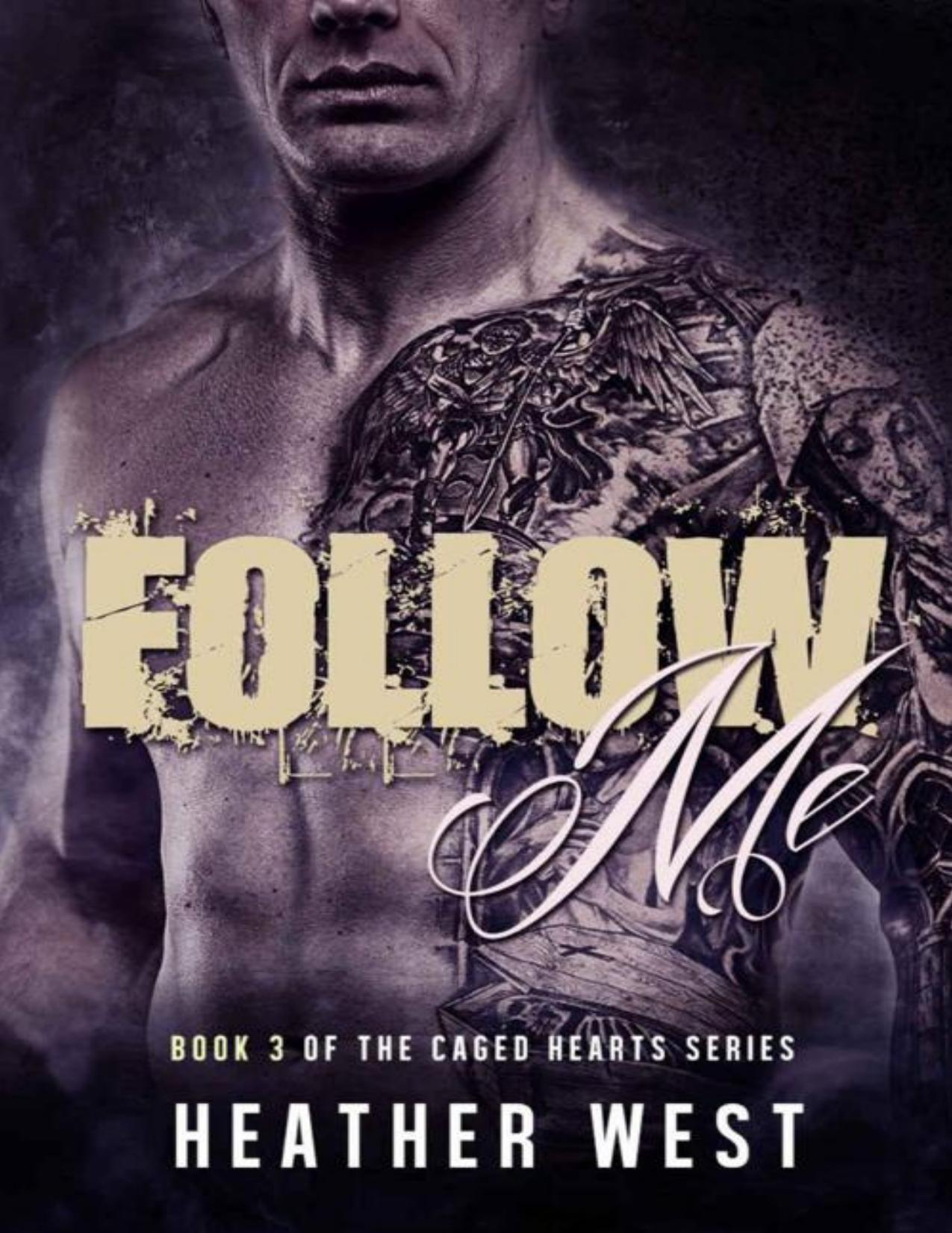 Follow Me (Caged Hearts Book 3)