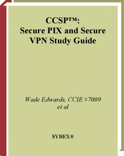 CCSP: Secure PIX and Secure VPN Study Guide (642-521 and 642-511)