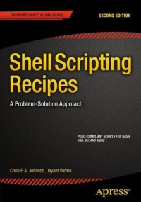 Shell Scripting Recipes, 2nd Edition: A Problem-Solution Approach
