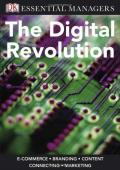 The Digital Revolution (DK Essential Managers)