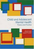 Child and Adolescent Mental Health: Theory and Practice (Hodder Arnold Publication)