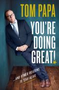 You're Doing Great!: And Other Reasons to Stay Alive