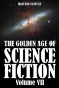 The Golden Age of Science Fiction Vol. 7