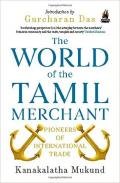 The World of the Tamiḻ Merchant: Pioneers of International Trade