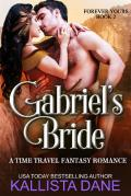 Gabriel's Bride: A Time Travel Fantasy Romance (Forever Yours Book 2)