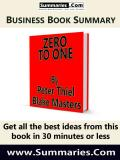 30 Minute Executive Summary: ZERO TO ONE by Peter Thiel with Blake Masters