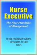 Nurse Executive: The Purpose, Process, and Personnel of Management