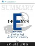 Readtrepreneur Publishing summarizing a book by Michael E Gerber Summary of The E-Myth Revisited Why Most Small Businesses Don't Work and What to Do about It by M E Gerber CreateSpace IPP