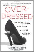 Overdressed: The Shockingly High Cost of Cheap Fashion