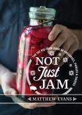 Not just jam: the Fat Pig Farm book of preserves, pickles, & sauces