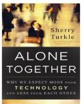 Alone together: why we expect more form technology and less from each other
