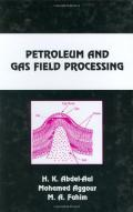 Petroleum and Gas Field Processing