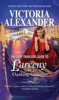 Lady Travelers Guide 02 - Larceny With A Dashing Stranger (2017)
