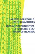 Careers for people with disabilities: special opportunities if you are deaf, hard of hearing : using today's technology you can succeed in any mainstream profession