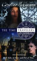 The Time Travelers Volume 1 (Both Sides of Time; Out of Time)