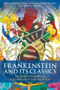 Frankenstein and its Classics: The Modern Prometheus from Antiquity to Science Fiction