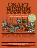 Craft wisdom & know-how: everything you need to know to stitch, sculpt, bead and build