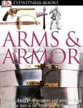 Arms and Armor (DK Eyewitness)