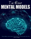 The Great Mental Models: Decision Making, Logical-Analysis, Problem-Solving, and Increasing Your Brain Power