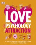 Love: The Psychology of Attraction