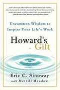 Howard's gift : uncommon wisdom to inspire your life's work