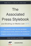 The Associated Press Stylebook 2015 and Briefing on Media Law