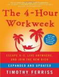 The 4-Hour Workweek, Expanded and Updated: Escape 9-5, Live Anywhere, and Join the New Rich