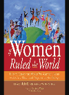 If Women Ruled the World. How to Create the World We Want to Live In