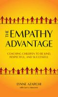 The Empathy Advantage: Coaching Children to Be Kind, Respectful, and Successful