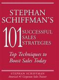 Stephan Schiffman's 101 Successful Sales Strategies - Top Techniques to Boost Sales Today
