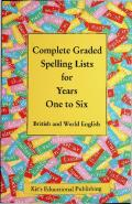 Complete Graded Spelling Lists for Years One to Six: British and World English (Kit's Graded Spelling Lists)