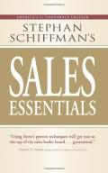 Stephan Schiffman's Sales Essentials: All You Need to Know to Be a Successful Salesperson-from Cold Calling and Prospecting With E-mail to Increasing the Buy and Closing