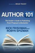Author 101: The Insider's Guide to Publishing From Proposal to Bestseller