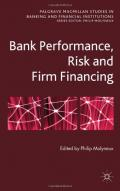 Bank Performance, Risk and Firm Financing (Palgrave MacMillan Studies in Banking and Financial Institut)