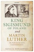 King Sigismund of Poland and Martin Luther: the reformation before confessionalization