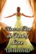 How to Close the Deal of Love: A Clean & Sweet Regency Historical Romance Novel