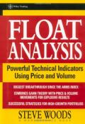 Float Analysis: Powerful Technical Indicators Using Price and Volume (A Marketplace Book)