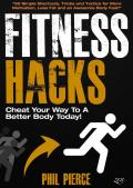 Fitness Hacks: Cheat Your Way to a Better Body Today!