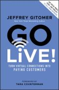 Go Live: Turn virtual Connections into Paying Customers