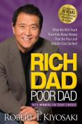 Rich Dad Poor Dad: What the Rich Teach Their Kids About Money That the Poor and Middle Class Do Not!  20th Anniversary Edition
