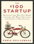 The $100 Startup: Reinvent the Way You Make a Living, Do What You Love, and Create a New Future - PDFDrive.com