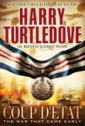 Turtledove, Harry - The War That Came Early 01 - Coup d'Etat