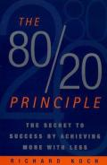 The 80 20 principle: the secret of achieving more with less