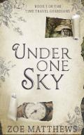 Under One Sky: A Sweet Time Travel Romance (Time Travel Guardian Romance #1)