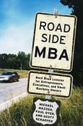 Roadside MBA: backroad lessons for entrepreneurs, executives, and small business owners