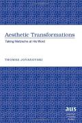 Aesthetic transformations : taking Nietzsche at his word