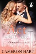 Act With Me: A With Me in Seattle Universe Novel (Lady Boss Press Presents: With Me in Seattle Universe)