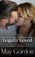 Legally Loved: The Law Trilogy: Breaking the Law Book 5