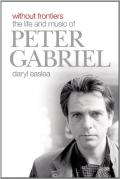 Without frontiers : the life and music of Peter Gabriel