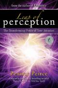 Leap of Perception: New Attention Skills for the Intuition Age: The Transforming Power of Your Attention